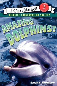 Amazing Dolphins! (I Can Read Series: Level 2) Sarah L. Thom