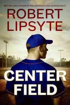 Center Field Robert Lipsyte