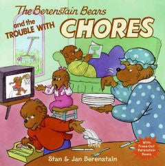 The Berenstain Bears and The Trouble with Chores Jan Berenst