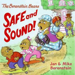 The Berenstain Bears: Safe and Sound! Jan Berenstain, Mike B