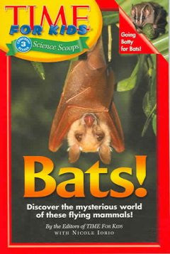 Bats! (Time for Kids Series) Editors Of Time For Kids, Staff
