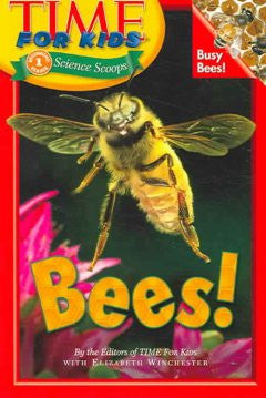 Bees! (Time for Kids Series) Editors Of Time For Kids, With