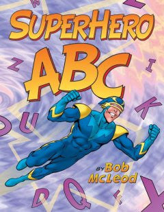 SuperHero ABC Bob Mcleod, Bob Mcleod (Illustrator)