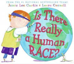 Is There Really a Human Race? Jamie Lee Curtis, Laura Cornel