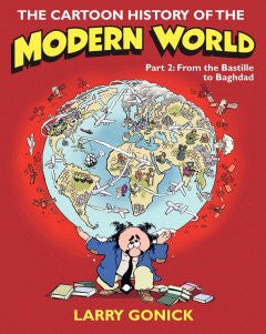 The Cartoon History of the Modern World Part 2: From the Bas