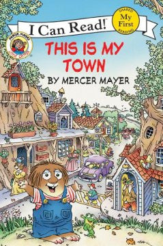 Little Critter: This Is My Town (My First I Can Read Series)