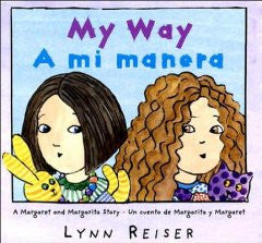My Way/A mi manera: A Margaret and Margarita Story/ Un cuent