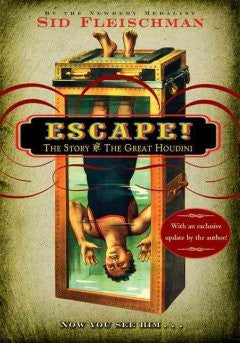 Escape!: The Story of the Great Houdini Sid Fleischman