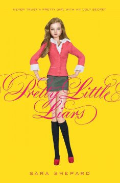 Pretty Little Liars (Pretty Little Liars Series #1) Sara She