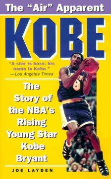 Kobe: The Story of the NBA's Rising Young Star Kobe Bryant J