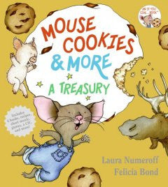 Mouse Cookies and More: A Treasury Laura Numeroff, Felicia B