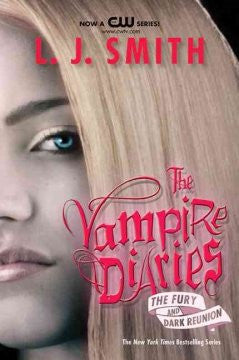 The Vampire Diaries #3-4: The Fury and Dark Reunion L. J. Sm