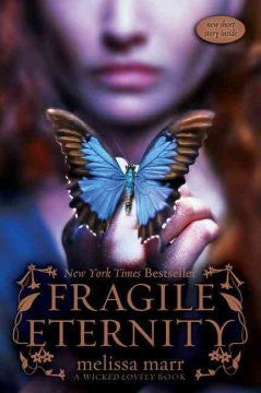 Fragile Eternity (Wicked Lovely Series #3) Melissa Marr