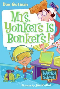 Mrs. Yonkers Is Bonkers! (My Weird School Series #18) Dan Gu