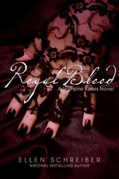 Royal Blood (Vampire Kisses Series #6) Ellen Schreiber