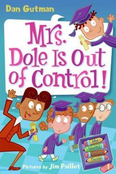 Mrs. Dole Is Out of Control! (My Weird School Daze Series #1
