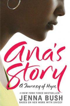 Ana's Story: A Journey of Hope Jenna Bush, Mia Baxter (Illus