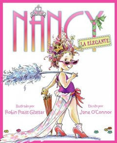 Fancy Nancy: Nancy la Elegante Jane O'Connor, Robin Preiss G