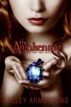 The Awakening (Darkest Powers Series #2) Kelley Armstrong