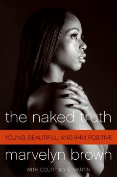 Naked Truth: Young, Beautiful, and (HIV) Positive Marvelyn B