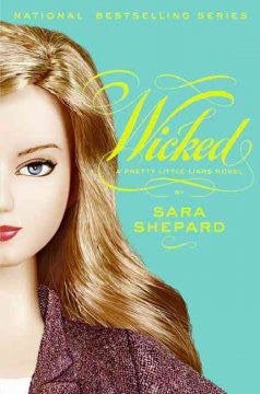 Wicked (Pretty Little Liars Series #5) Sara Shepard