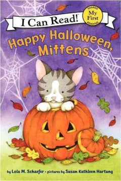 Happy Halloween, Mittens (My First I Can Read Series) Lola M