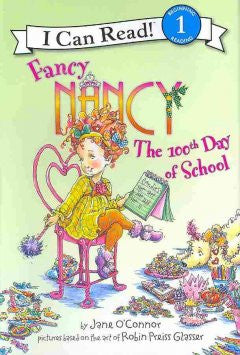 Fancy Nancy: The 100th Day of School (I Can Read Series Leve