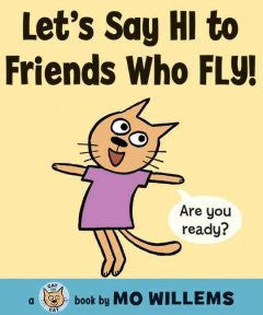 Let's Say Hi to Friends Who Fly! (Cat the Cat Series) Mo Wil