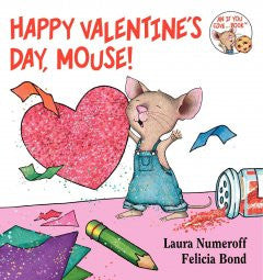 Happy Valentine's Day, Mouse! (If You Give... Series) Laura