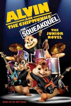 Alvin and the Chipmunks: The Squeakuel: The Junior Novel (Al