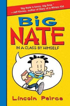 Big Nate: In a Class by Himself Lincoln Peirce