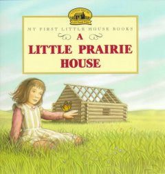 A Little Prairie House (Picture Book)