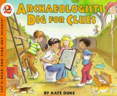 Archaeologists Dig for Clues Kate Duke, Kate Duke (Illustrat