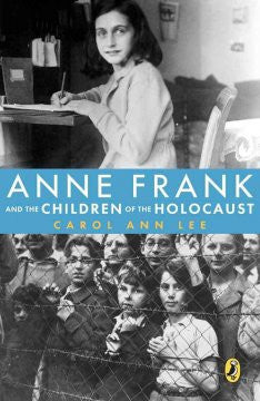 Anne Frank and the Children of the Holocaust Carol Ann Lee