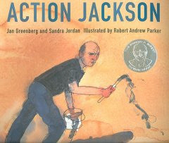 Action Jackson Jan Greenberg, Sandra Jordan, Robert Andrew P