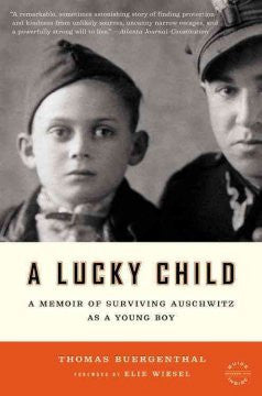 A Lucky Child: A Memoir of Surviving Auschwitz as a Young Bo