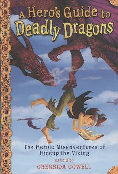 A Hero's Guide to Deadly Dragons (How to Train Your Dragon S