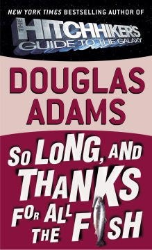 So Long, and Thanks for All the Fish (Hitchhikers Guide Seri