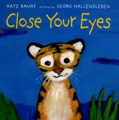 Close Your Eyes Kate Banks, Georg Hallensleben (Illustrator)
