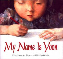 My Name Is Yoon Helen Recorvits, Gabi Swiatkowska (Illustrat