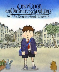 Once Upon an Ordinary School Day Colin McNaughton, Satoshi K
