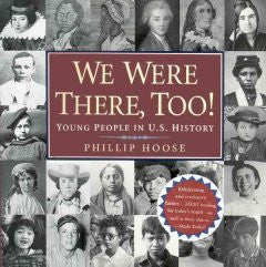 We Were There, Too!: Young People in U.S. History Phillip M.