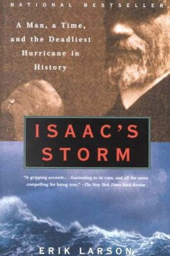Isaac's Storm: A Man, a Time, and the Deadliest Hurricane in