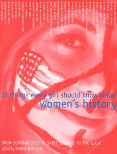 33 Things Every Girl Should Know About Women's History