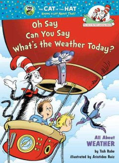 Oh Say Can You Say What's the Weather Today?: All About Weat