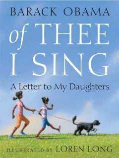 Of Thee I Sing (A Letter to My Daughters)