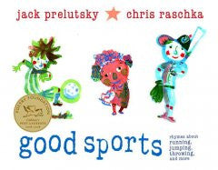 Good Sports: Rhymes about Running, Jumping, Throwing, and Mo