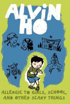 Alvin Ho: Allergic to Girls, School, and Other Scary Things - PB