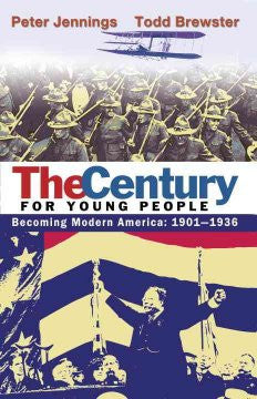 The Century for Young People: 1901-1936: Becoming Modern Ame