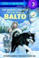 The Bravest Dog Ever: True Story of Balto